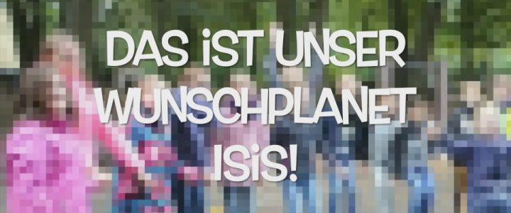 """Text """"Das ist unser Wunschplanet Isis!"""" vor einem Hintergrund mit Kindern"""
